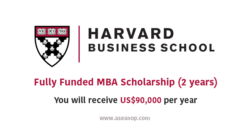 Harvard University Fully Funded MBA Scholarship (2 years ...