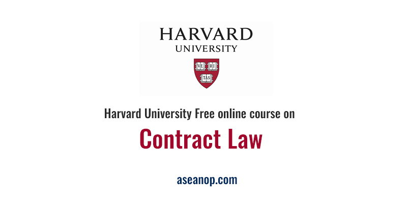 Harvard University Free online course on Contract Law - ASEAN ...