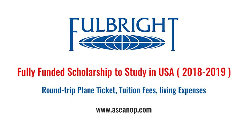Fulbright Graduate Scholarship Student Fellowships 2018 ...