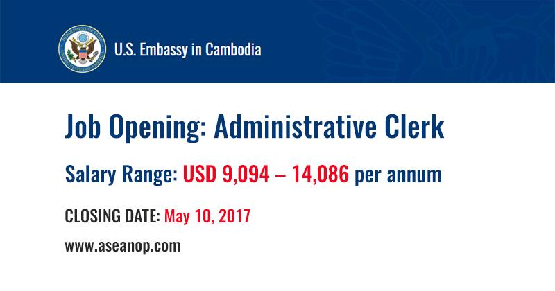 Job Opening At US Embassy In Cambodia (Administrative Clerk)  Administrative Clerk