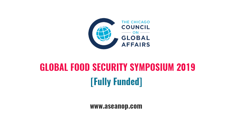 Fully Funded] GLOBAL FOOD SECURITY SYMPOSIUM 2019 - ASEAN
