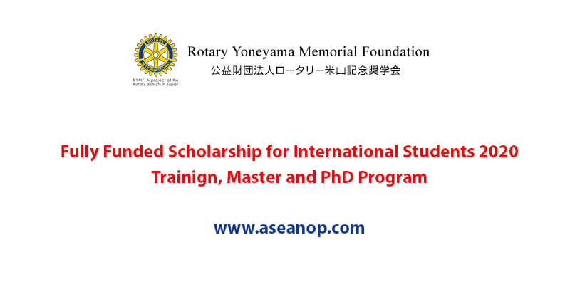 Rotary Yoneyama Scholarship for International Students 2020