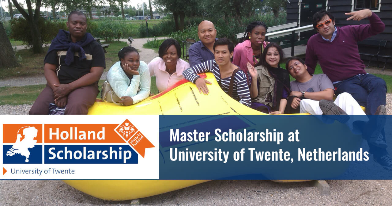 The Holland Scholarship Master Scholarship At University Of Twente Netherlands Asean Scholarships