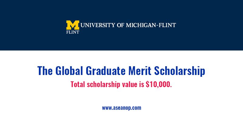 The Global Graduate Merit Scholarship at University of Michigan-Flint