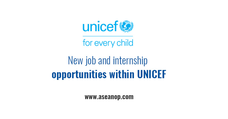New job and internship opportunities within UNICEF