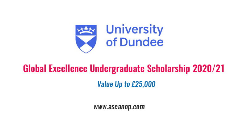 University of Dundee Global Excellence Undergraduate Scholarship 2020/21