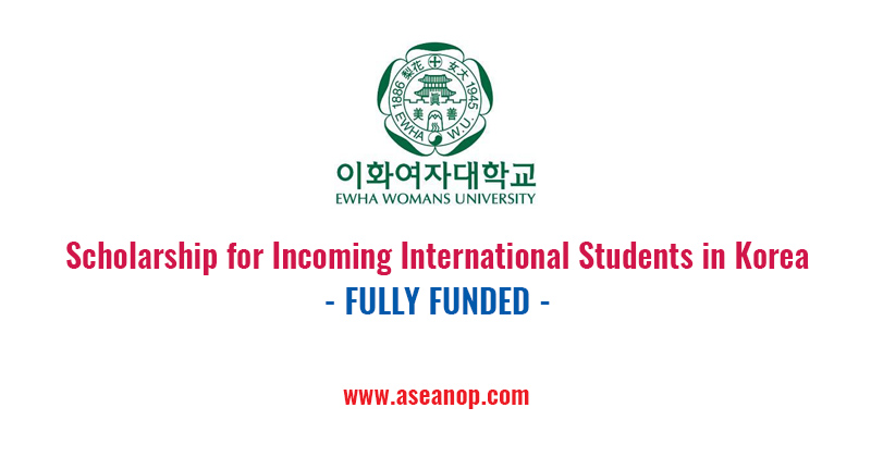 Ewha Womans University Scholarship for Incoming International Students in Korea