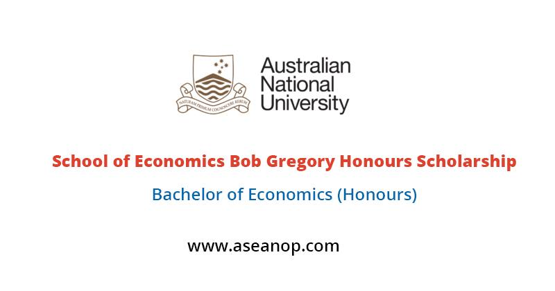 The Australian National University Research School of Economics Bob Gregory Honours Scholarship