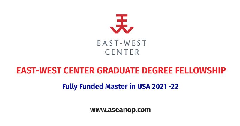 EAST-WEST CENTER GRADUATE DEGREE FELLOWSHIP 2021