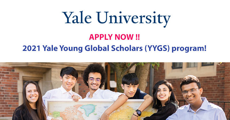 APPLY NOW for the 2021 Yale Young Global Scholars (YYGS) program!