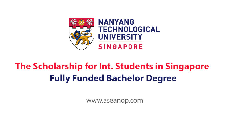 The Nanyang Scholarship for International Students in Singapore (Fully Funded)