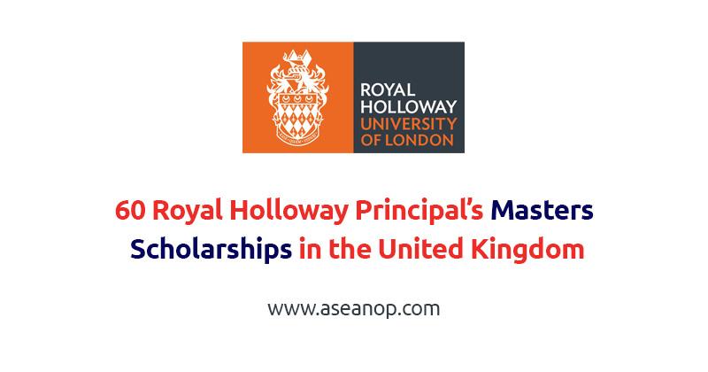 60 Royal Holloway Principal's Masters  Scholarships in the United Kingdom