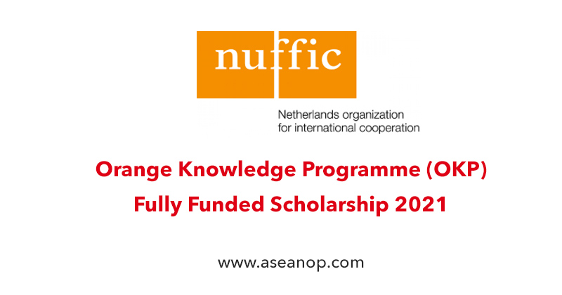 Orange Knowledge Programme for Developing Countries in Netherlands, 2021 (Fully Funded)