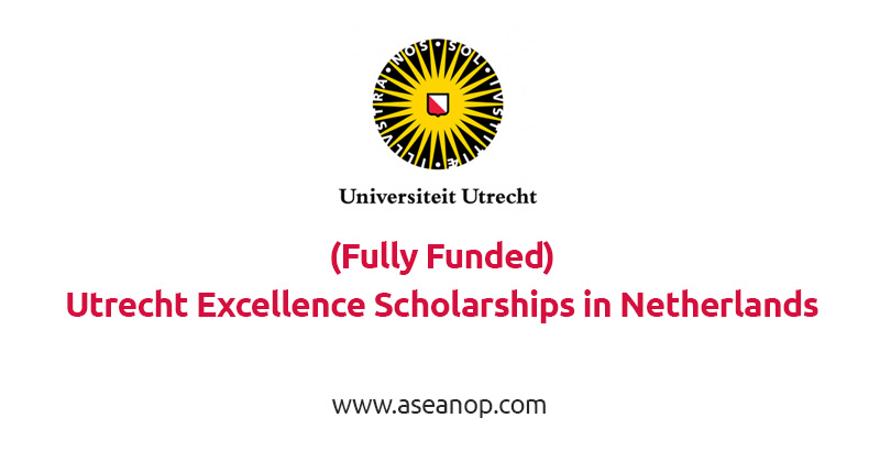 (Fully Funded)Utrecht Excellence Scholarships For international students 2021 - 22