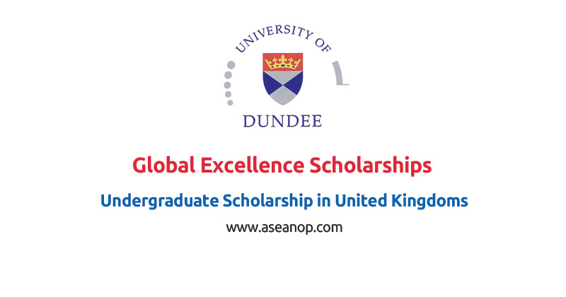 The University of Dundee Global Excellence Scholarships Undergraduate