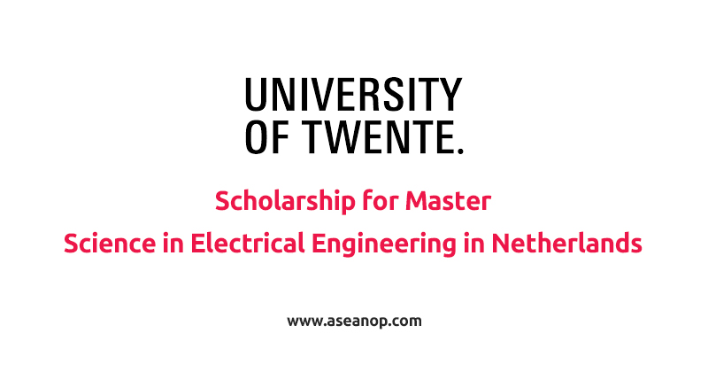 Scholarship for Master of Science in Electrical Engineering at the University of Twente