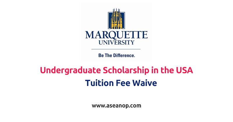 Marquette University Undergraduate Scholarship in the USA